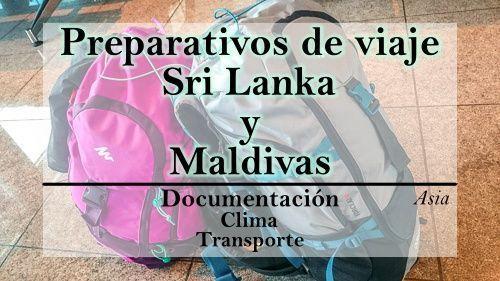Preparativos de viaje Sri Lanka y Maldivas