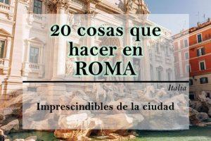 20 cosas que ver y hacer en Roma