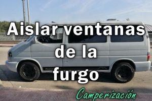Cómo aislar ventanas furgoneta CAMPER