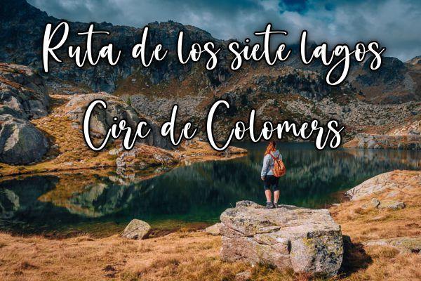 Ruta de los siete lagos del Circ de Colomers