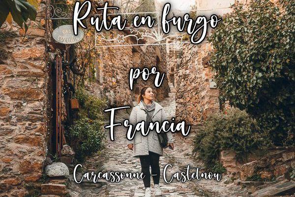 Ruta en furgoneta por el sur de Francia: Carcassonne y Castelnou