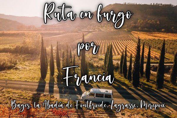 Ruta en furgoneta por el sur Francia : Bages, la Abadía de Fontfroide, Lagrasse, Mirepoix